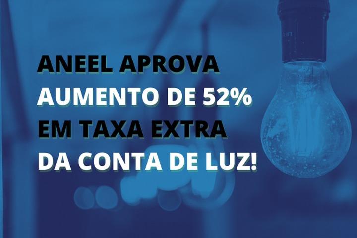 Annel aprova aumento de 52% na tarifa extra da conta de luz